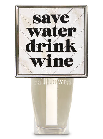 Save Water Drink Wine Wallflowers Fragrance Plug