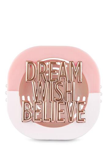 Dream, Wish, Believe Vent Clip Scentportable Holder