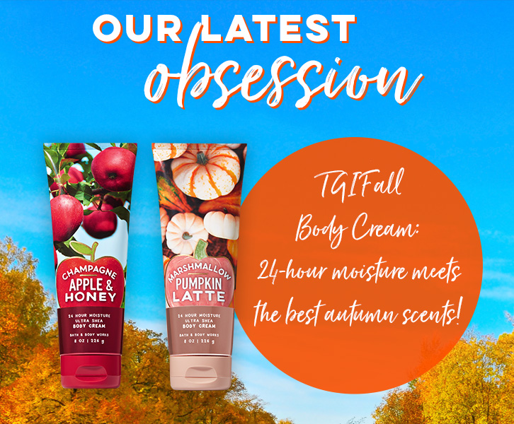 Our Latest Obsession. TGIFall Body Cream: 24-hour moisture meets the best autumn scents!