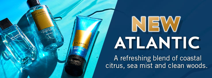 New Atlantic. A refreshing blend of coastal citrus, sea mist and clean woods.