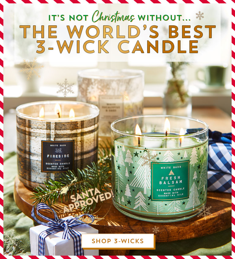 It's not Christmas without…the World's Best 3-Wick Candle! Shop 3-wicks.