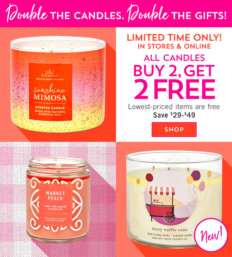 Double the candles. Double the gifts! Limited time only! In stores & online! All candles buy 2, get 2 free. Lowest-priced items are free. Save $29-$49. Shop now.