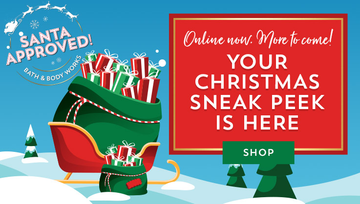 Online now. More to come! Your Christmas sneak peek is here. Shop now.