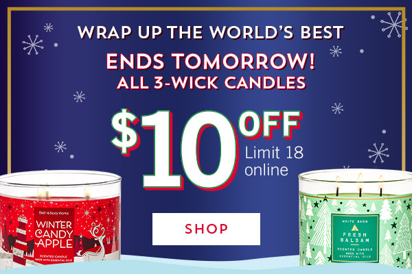 Wrap up The World's Best. Ends tomorrow! $10 off All 3-Wick Candles. Limit 18 online. Shop now.
