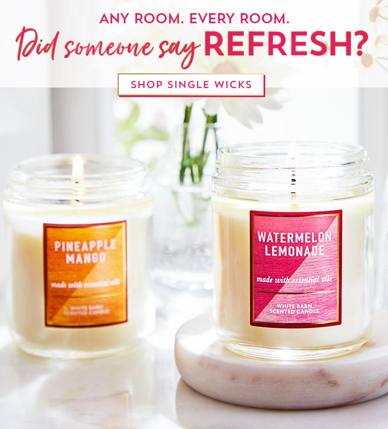 Any room. Every room. Did someone say refresh? Shop Single Wicks.