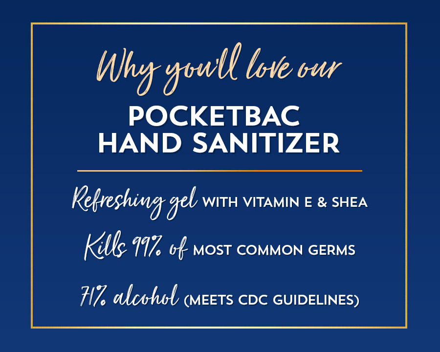 Why you'll love our PocketBac hand sanitizer: refreshing gel with vitamin E and shea, kills 99.9% of most common germs, 71% alcohol (meets CDC guidelines).