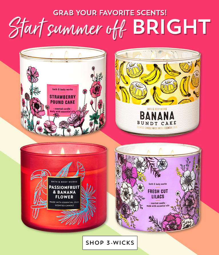 Grab your favorite scents! Start summer off bright. Shop 3-Wicks.