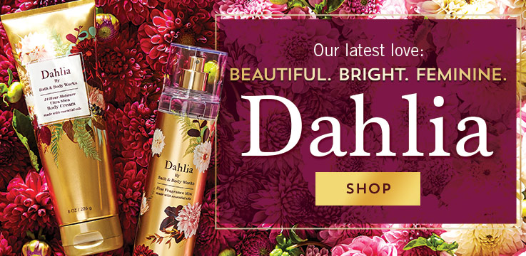 Beautiful. Bright. Feminine. New Dahlia. Shop body care.