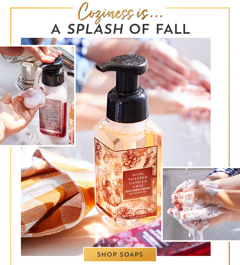 Coziness is…A splash of fall. Shop soaps.