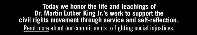 Today we honor the life and teachings of Dr. Martin Luther King Jr.'s work to support the civil rights movement through service and self-reflection. Read more about our fight against racism and inequality.