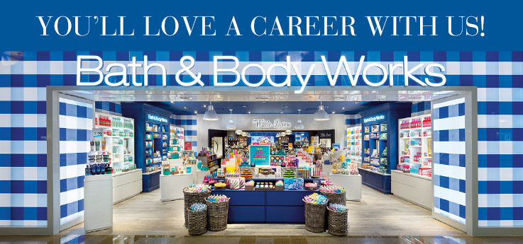 You'll love a career with us! Bath & Body Works