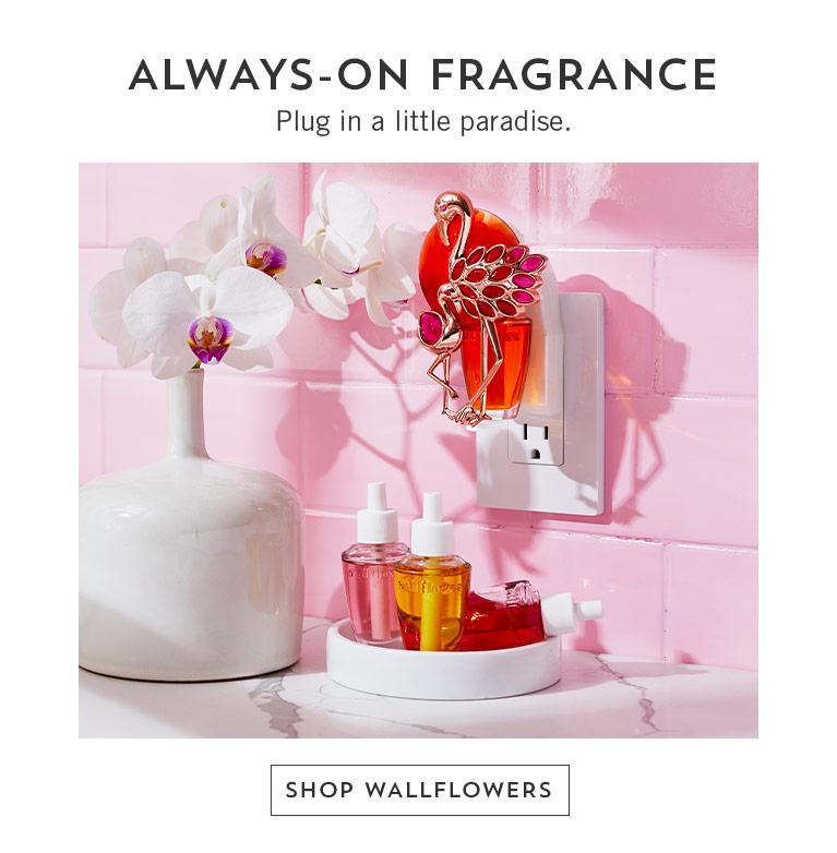 Always-on fragrance. Plug in a little paradise. Shop Wallflowers.