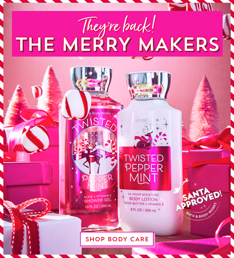 They're back! The merry makers. Shop body care.
