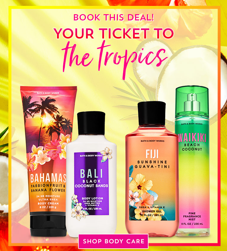 Book this deal! Your ticket to the tropics. Shop Body Care.