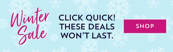 Winter Sale: Click quick! These deals won't last. Shop.