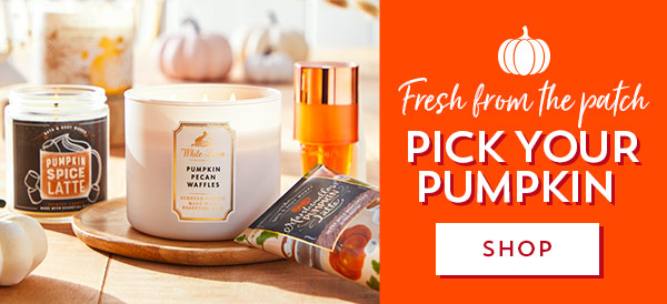 Fresh from the patch. Pick your pumpkin. Shop.