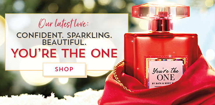 Our latest love: Confident. Sparkling. Beautiful. You're The One. Shop.