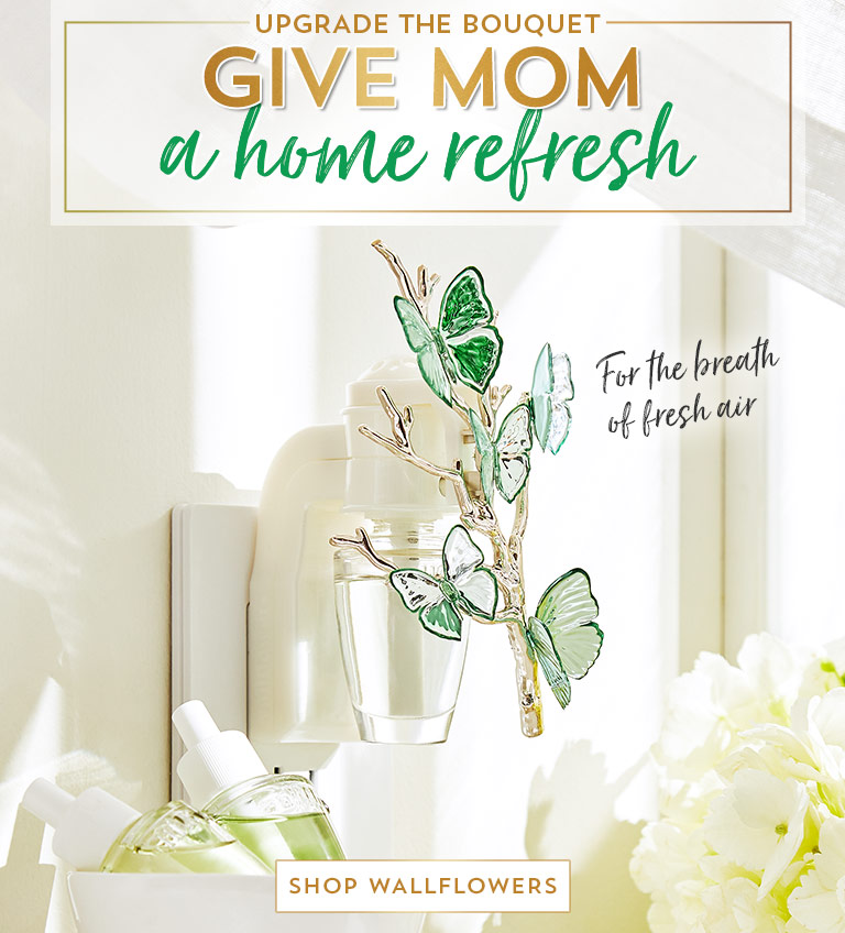 Upgrade the bouquet. Give Mom a home refresh. For the breath of fresh air. For the wind beneath your wings. For the sun in your sky. Shop Wallflowers.