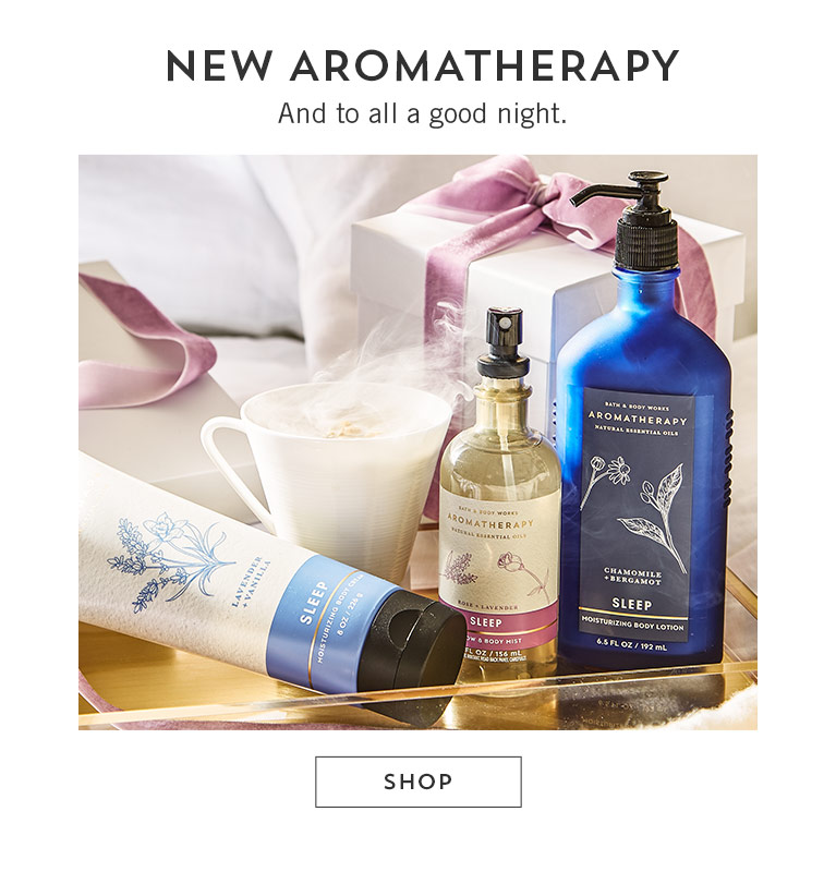New aromatherapy. And to all a good night. Shop.