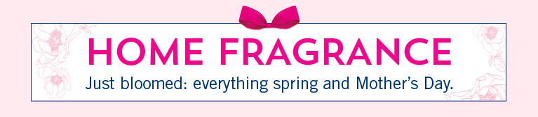 Home fragrance. Just bloomed: everything you need for spring and Mother's Day.