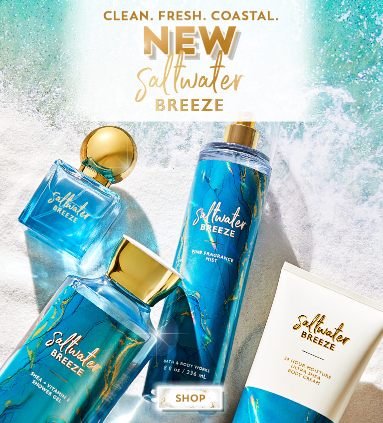 Clean. Fresh. Coastal. New Saltwater Breeze. Shop now.