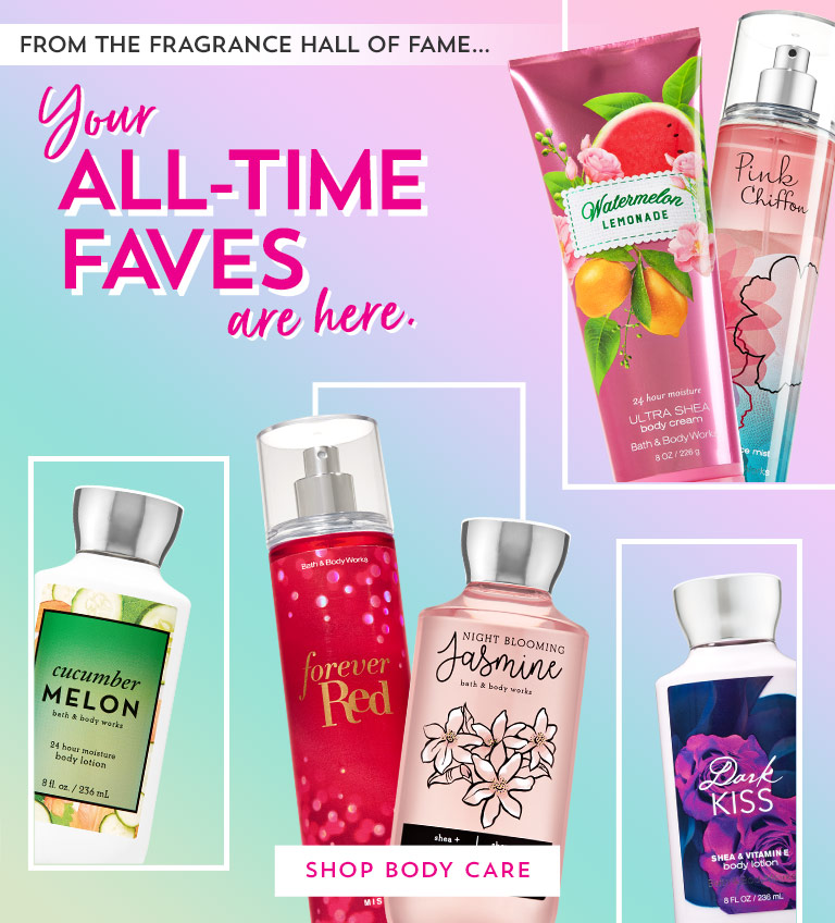 From the fragrance hall of fame... Your all-tme faves are here. Shop Body Care.
