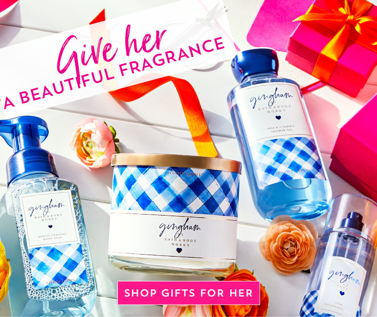 Give her a beautiful fragrance. Shop gifts for her.