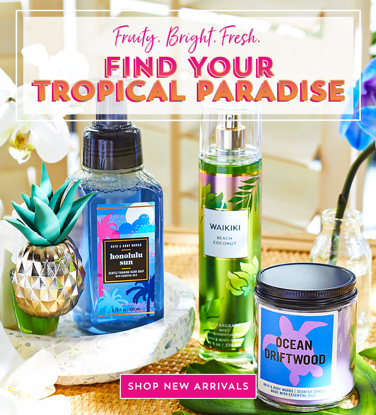Fruity. Bright. Fresh. Find your tropical paradise. Shop new arrivals.
