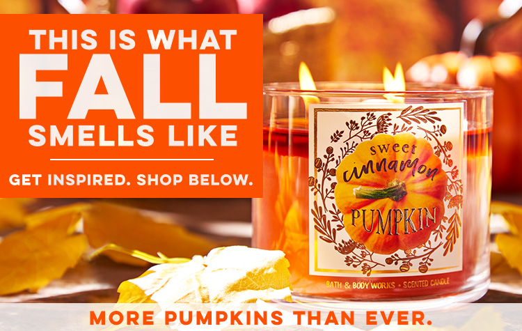 This is What Fall Smells Like. Get Inspired. Shop Below.