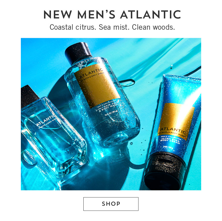 New Men's Atlantic. Coastal citrus. Sea mist. Clean woods. Shop now.