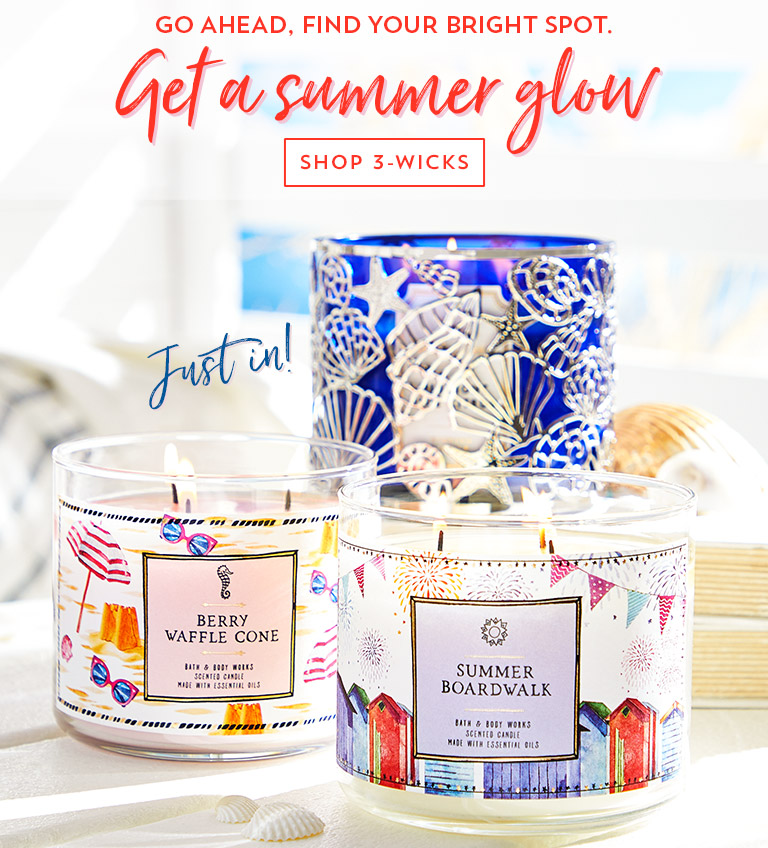 Go ahead. Find your bright spot. Get a summer glow. Shop 3-wicks.