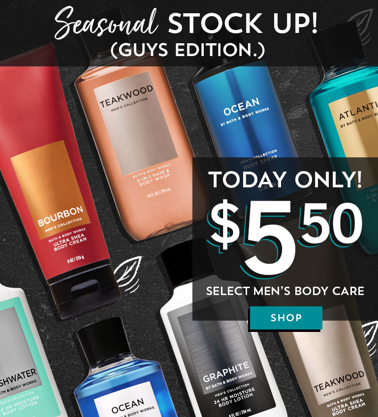 Seasonal stock up! (Guys edition.) Today only! $5.50 select men's body care. Shop.