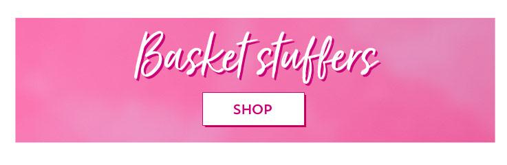 Basket Stuffers. Shop.