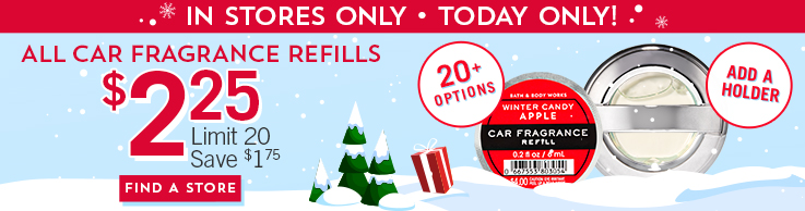 In stores only. Today only! $2.25 All Car Fragrance Refills. Limit 20. Save $1.75. Find a store.