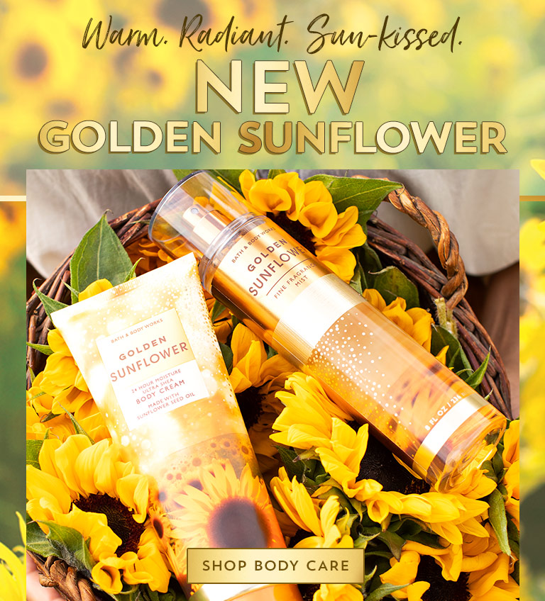 Warm. Radiant. Sun-kissed. New Golden Sunflower. Shop body care.