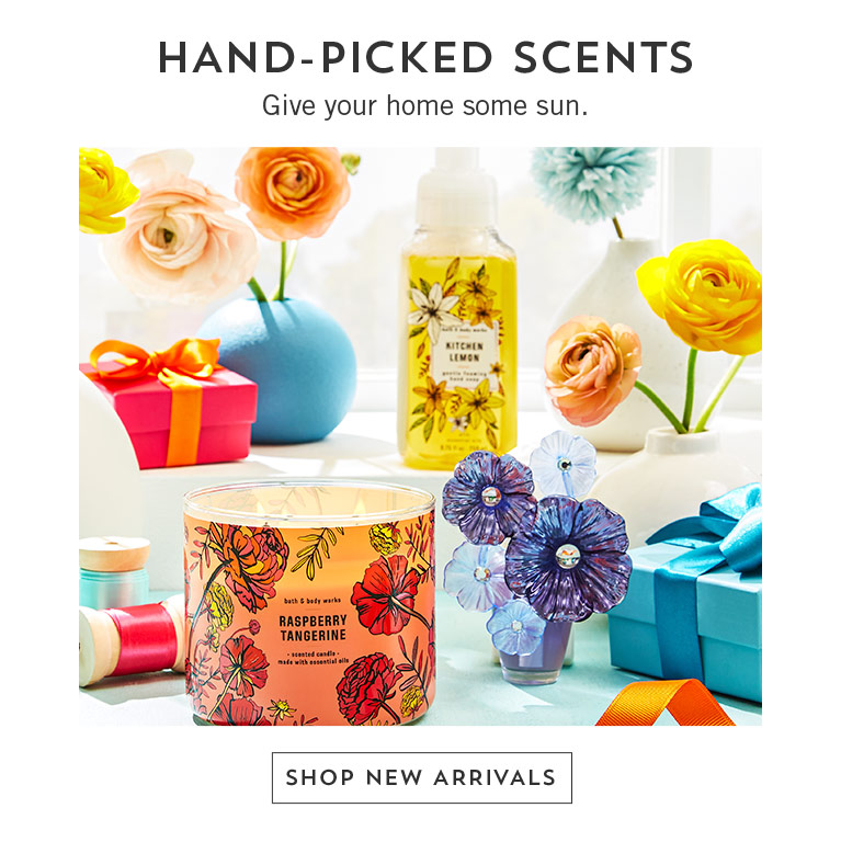 Hand-picked scents. Give your home some sun. Shop new arrivals.