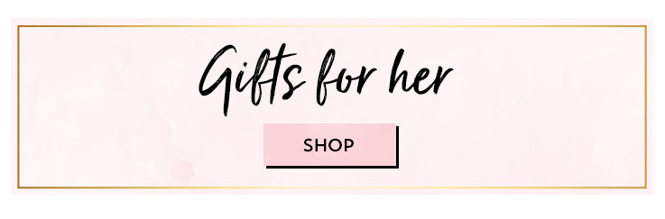 Shop gifts for her.