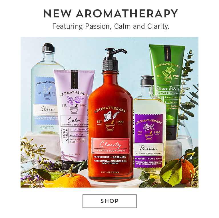 New Aromatherapy: featuring Passion, Calm and Clarity. Shop now.