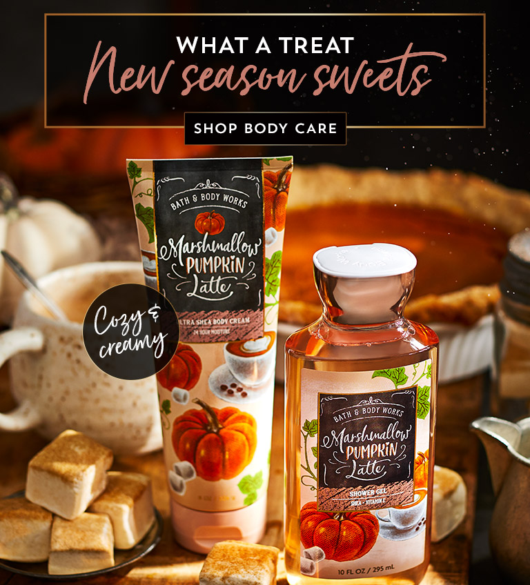 What a treat: new season sweets. Shop body care.