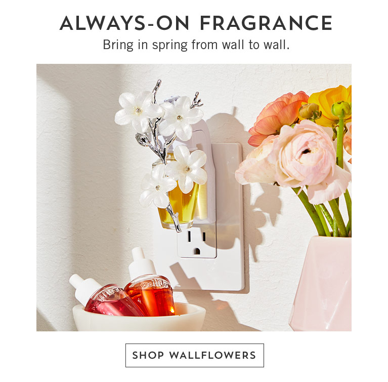 Always-on fragrance. Bring in spring from wall to wall. Shop Wallflowers.