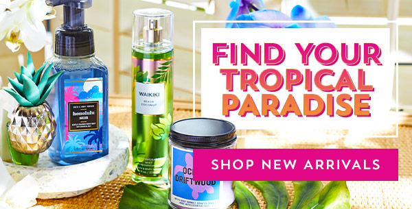 Find your tropical paradise. Shop new arrivals.