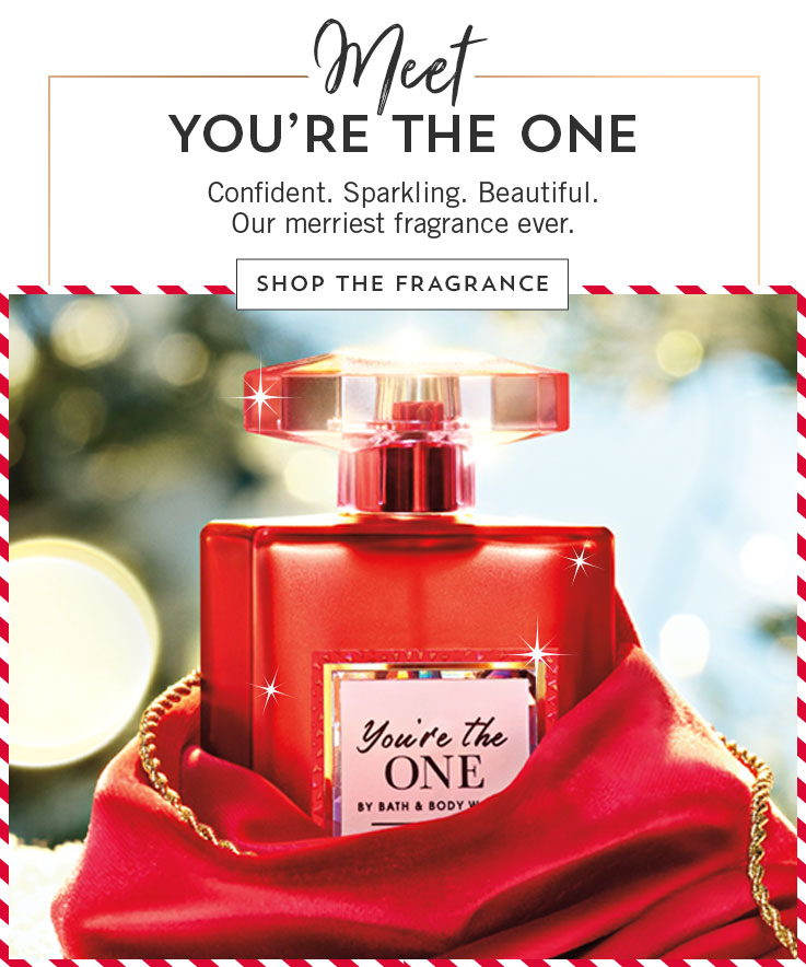 Meet You're the One. Confident. Sparkling. Beautiful. Our merriest fragrance ever. Shop the fragrance.