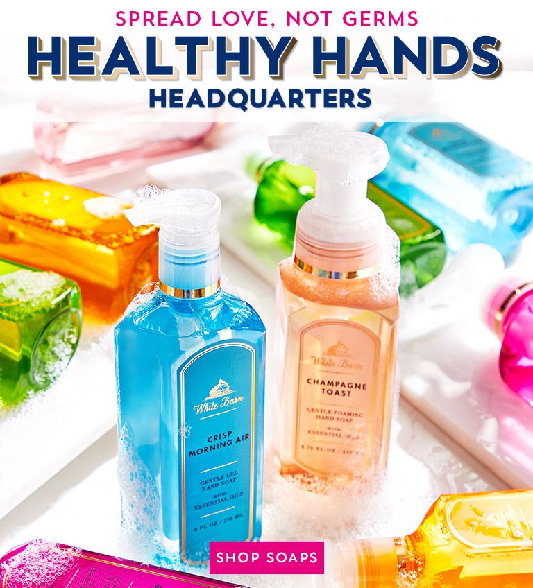 Spread love, not germs. Healthy hands headquarters. Shop soaps.