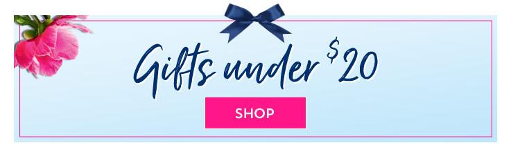 Gifts under $20. Shop.