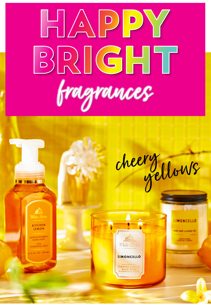 Happy bright fragrances. Featuring bold pinks, energetic orange, cheery yellows, refreshing greens and fresh-picked purples.