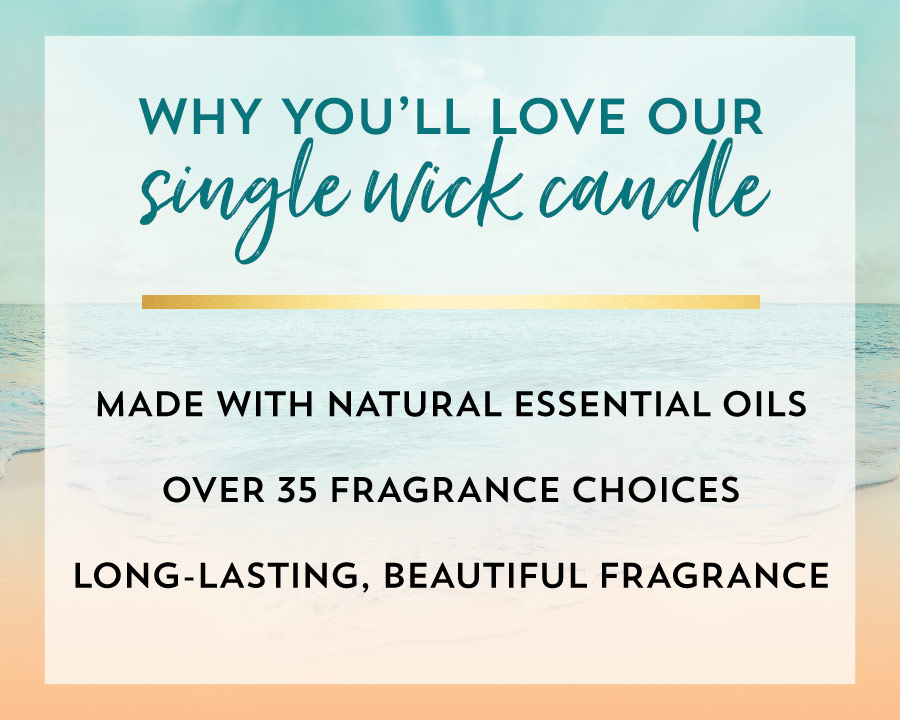 Why you'll love our single wick candle: made with natural essential oils, over 35 fragrance choices, long-lasting beautiful fragrance.