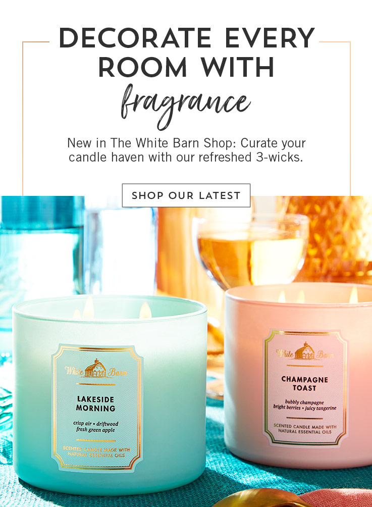Decorate every room with fragrance. New in the White Barn Shop: Curate your candle haven with our refreshed 3-wicks. Shop our latest.