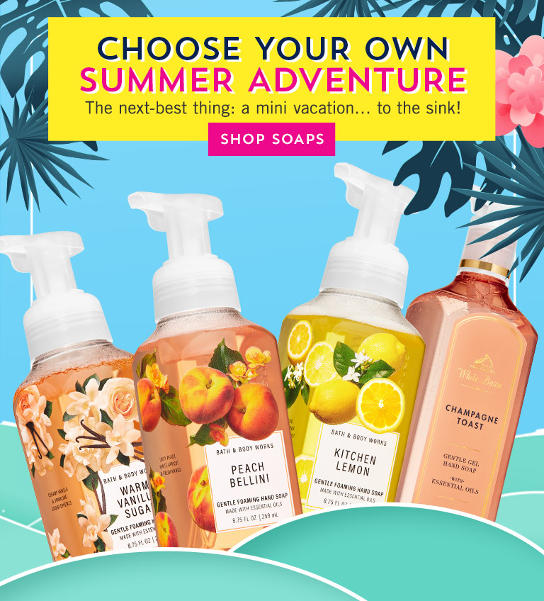 Choose your own summer adventure: The next-best thing: a mini vacation… to the sink! Shop soaps.