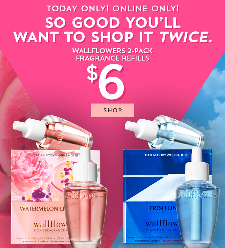 Today only! Online only! So good you'll want to shop it twice. $6 Wallflowers 2-Pack Fragrance Refills.