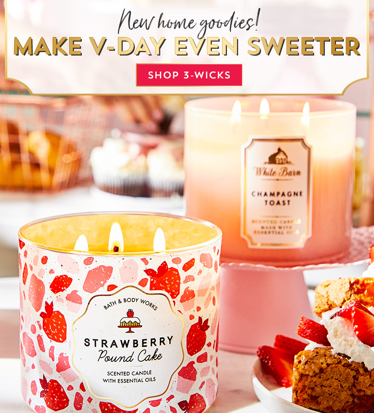New home goodies! Make V-Day even sweeter. Shop 3-wicks.